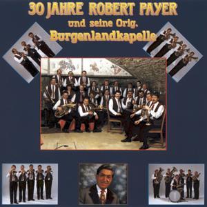 30 Jahre Robert Payer und seine Original Burgenlandkapelle