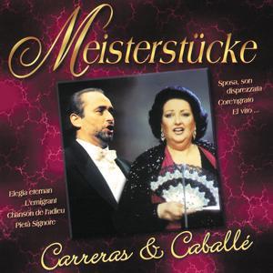 Meisterstücke - Jose Carreras & Montserrat Caballe