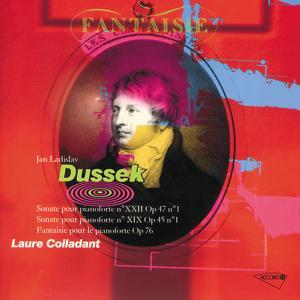Dussek: Sonates No.22 Op.47 No.1 & 19 Op.45 No.1 / Fantaisie
