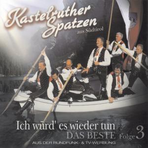 Kastelruther Spatzen / Ich würd' es wieder tun - Vol.3