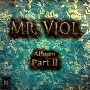 Mr. Viol, Pt. II