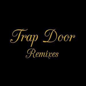 Trap Door Remixes