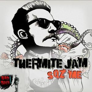 Thermite Jam