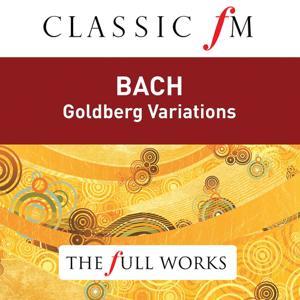 J.S. Bach: Goldberg Variations (Classic FM: The Full Works)