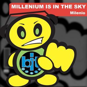 Millenium Is in the Sky