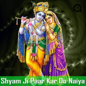 Shyam Ji Paar Kar Do Naiya