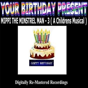 Your Birthday Present - Mippi the Minstrel Man - 3