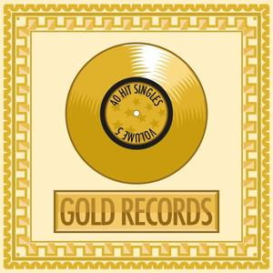 Gold Records, Vol.5 (40 Hit Singles)