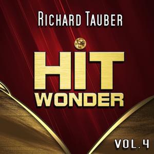Hit Wonder: Richard Tauber, Vol. 4