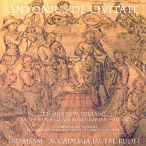 Antonius De Civitate un musicista friulano tra ars nova ed ars subtilior