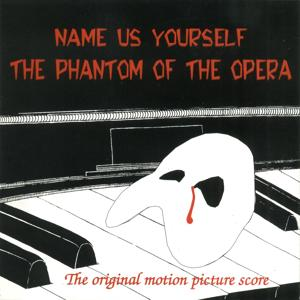 The Phantom of The Opera: The Original Motion Picture Score