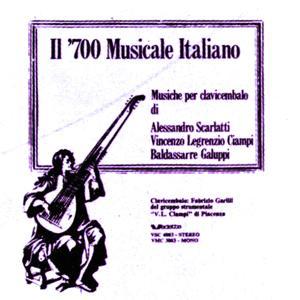 A. Scarlatti, V. Legrenzio Ciampi, B. Galuppi: Il '700 musicale Italiano - musiche per clavicembalo