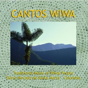 Cantos Wiwa - Traditional Music from Sierra Nevada de Santa Marta (Colombia)