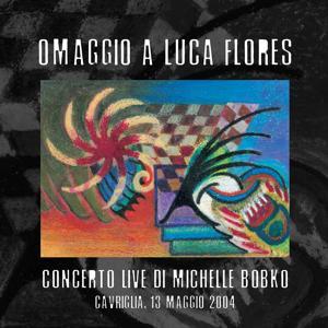 Omaggio a Luca Flores: Live at Cavriglia 13/05/2004