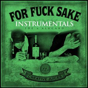 For Fuck Sake Instrumentals