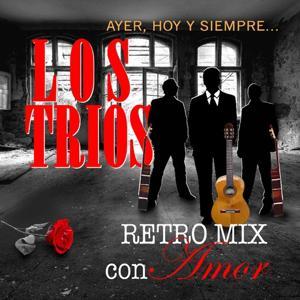 Ayer, Hoy Y Siempre Retro Mix Con AMor