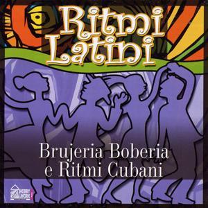 Ritmi Latini - Brujeria Boberia e ritmi cubani