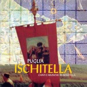Puglia: Canti e musiche di Ischitella - Tradizioni musicali nel Gargano Vol. 3