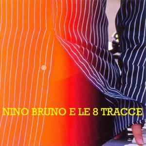 Nino Bruno e le 8 tracce