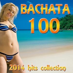 Bachata 100 (2014 Hits Collection)