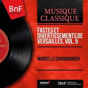 Fastes et divertissements de Versailles, vol. 5 (Mono Version)