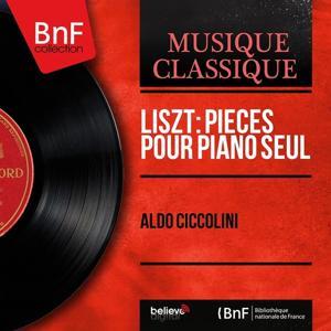 Liszt: Pièces pour piano seul (Mono Version)