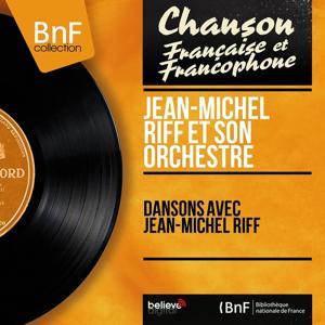 Dansons avec Jean-Michel Riff (Stereo version)