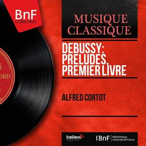 Debussy: Préludes, premier livre (Mono Version)
