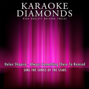 Always Something There to Remind (Karaoke Version) [Originally Performed By Helen Shapiro]