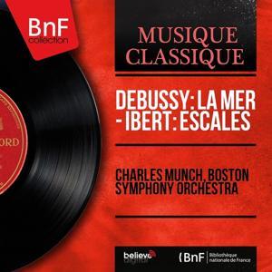Debussy: La mer - Ibert: Escales (Mono Version)