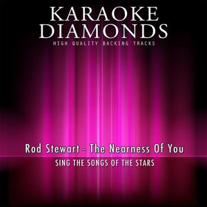The Nearness of You (Karaoke Version) [Originally Performed By Rod Stewart]