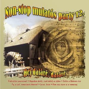 Non-Stop Mulatós Party, Vol. 12 (Hej Daláré, Daláré)