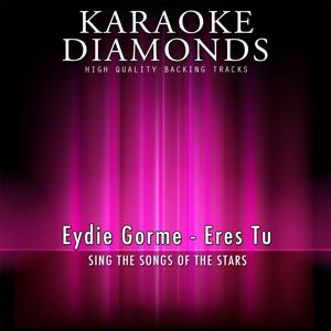 Eres Tu (Karaoke Version) [Originally Performed By Eydie Gorme]