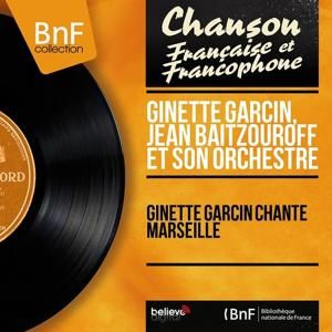 Ginette Garcin chante Marseille (Mono Version)