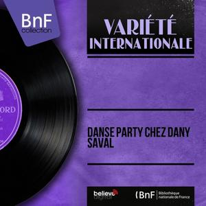 Danse party chez Dany Saval (Stereo version)