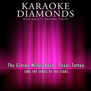 Texas Tattoo (Karaoke Version) [Originally Performed By The Gibson Miller Band]