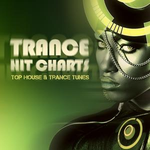 Trance Hit Charts: Top House & Trance Tunes