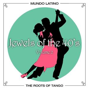 The Roots Of Tango - Jewels Of The 40's, Vol. 2