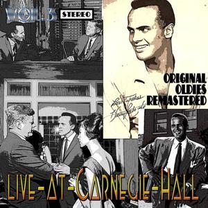Live At Carnegie Hall, Vol. 3 (Oldies Remastered)