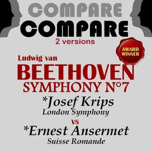 Beethoven: Symphony No. 7, Josef Krips vs. Ernest Ansermet (Compare 2 Versions)