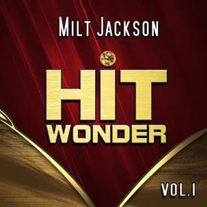 Hit Wonder: Milt Jackson, Vol. 1