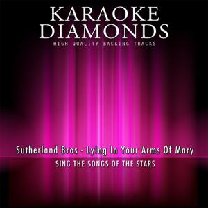 Lying in Your Arms of Mary (Karaoke Version) [Originally Performed By Sutherland Bros]