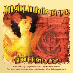 Non-Stop Mulatós Party, Vol. 4 (Táncolj, Fekete Babám)