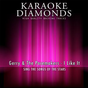 I Like It (Karaoke Version) [Originally Performed By Gerry & The Pacemakers]