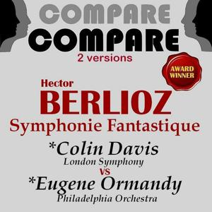 Berlioz: Symphonie fantastique, Colin Davis vs. Eugene Ormandy (Compare 2 Versions)