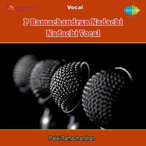 P Ramachandran Nadachi Nadachi Vocal