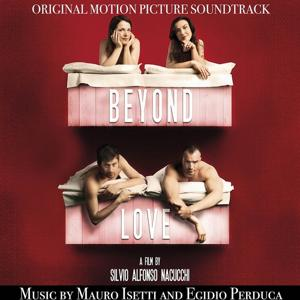 Beyond Love (Original Motion Picture Soundtrack) (A Film By Silvio Alfonso Nacucchi)