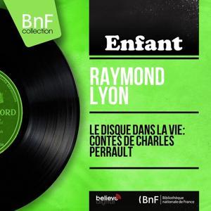 Le disque dans la vie: Contes de Charles Perrault (Mono version)