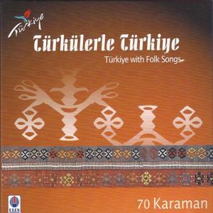 Türkülerle Türkiye, Vol. 70 (Karaman)