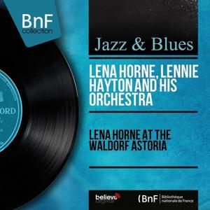 Lena Horne at the Waldorf Astoria (Live, Mono Version)